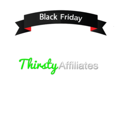 Thirsty Affiliates Black Friday 2017 Offers & Sale (Updated)